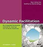 Dynamic Facilitation: Die erfolgreiche Moderationsmethode für schwierige und verfahrene Situationen (Beltz Weiterbildung)