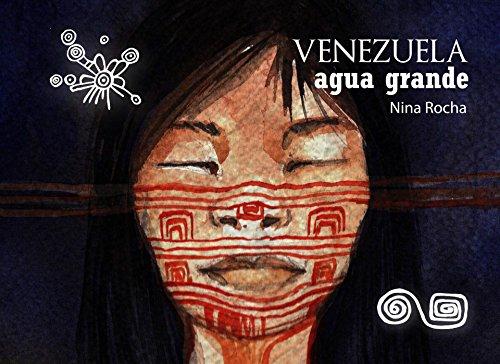 Venezuela: agua grande de [Rocha, Nina]