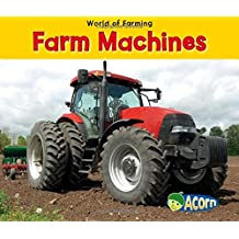 Farm Machines (World of Farming (Paperback))