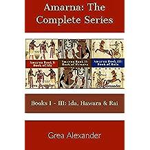 Amarna: The Complete Series: Books I - III: Ida, Hawara & Raia (English Edition)