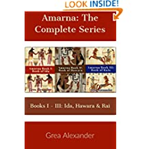 Amarna: The Complete Series: Books I - III: Ida, Hawara & Raia