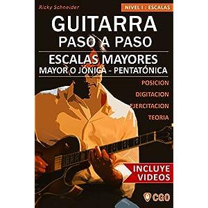 Escalas Mayores - Guitarra Paso a Paso - con Videos HD: Sistema CAGED, Tríada - Pentatónica - Escala mayor