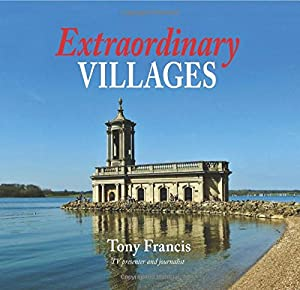 Extraordinary Villages by Tony Francis
