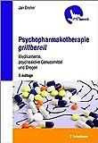 Psychopharmakotherapie griffbereit: Medikamente, psychoaktive Genussmittel und Drogen - griffbereit