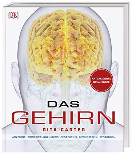 Das Gehirn: Anatomie, Sinneswahrnehmung, Gedächtnis, Bewusstsein, Störungen. Aktualisierte Neuausgabe -