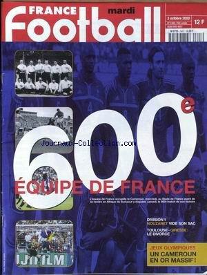 FRANCE FOOTBALL [No 2843] du 03/10/2000 - DIVISION 1 - NOUZARET - TOULOUSE - GIRESSE - JEUX OLYMPIQUES - LE CAMEROUN - EQUIPE DE FRANCE. par Collectif