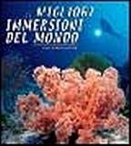 Le migliori immersioni del mondo. Ediz. illustrata