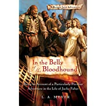In the Belly of the Bloodhound: Being an Account of a Particularly Peculiar Adventure in the Life of Jacky Faber (Bloody Jack Adventures Book 4) (English Edition)