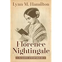 Florence Nightingale: A Life Inspired (English Edition)