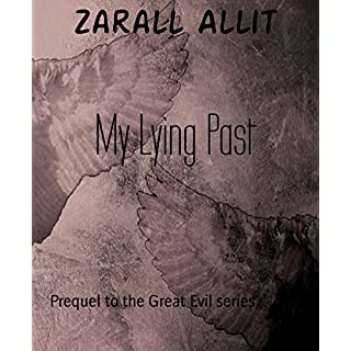 My Lying Past: Prequel to the Great Evil series
