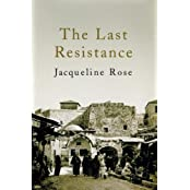 The Last Resistance by Jacqueline Rose (2007-06-04)