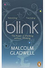 Blink: The Power of Thinking Without Thinking: Written by Malcolm Gladwell, 2006 Edition, Publisher: Penguin [Paperback] Paperback