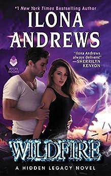 Wildfire: A Hidden Legacy Novel by [Andrews, Ilona]