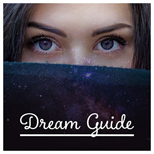 Dream Guide: Deep Sleep Ambient, Comfort Zone, Always Rested, Calm Night, Quiet State of Mind, Dreamy Mood, Sleep Pattern -