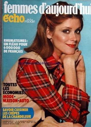 FEMMES D'AUJOURD'HUI ECHO DE LA MODE [No 5] du 26/01/1977 - rhumatisme - un fleau pour 6 000 000 de fran+ºais toutes les economies - mode - maison - auto savoir cuisiner les crepes de la chandeleur