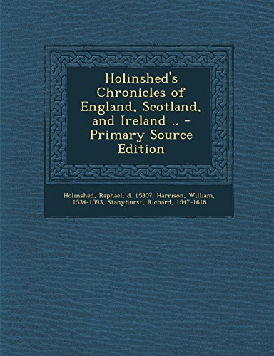 Holinshed's Chronicles of England, Scotland, and Ireland ..