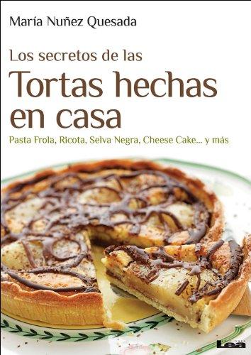 Los secretos de las tortas hechas en casa por María Nuñez Quesada
