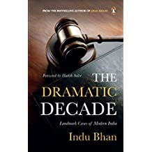 The Dramatic Decade: Landmark Cases Of Modern India