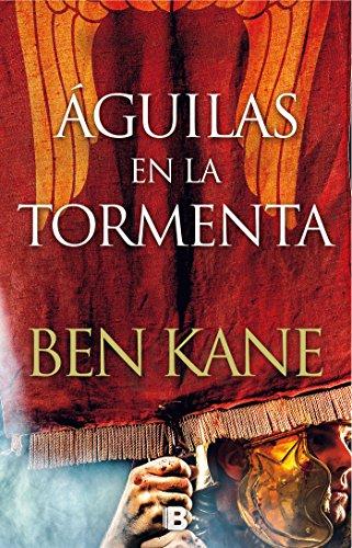 Águilas en la tormenta (Águilas de Roma 3) (Histórica) por Ben Kane