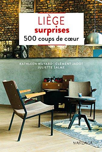 Descargar Libro Liège surprises: 500 coups de cœur de Kathleen Wuyard