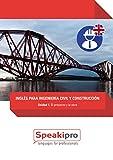 Inglés para Ingeniería Civil y Construcción (Unidad 1): El Proyecto y la Obra (Speakipro - Inglés para Ingeniería Civil y Construcción)