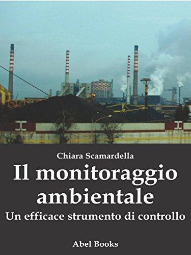Il monitoraggio ambientale: Un efficace strumento di controllo