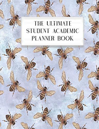 The Ultimate Student Academic Planner Book: Bumblebee Bee Queen Honeycomb | Homework Assignment Planner | Calendar | Organizer  | Project | To-Do List | Notes | Class Schedule | Teens Girls College