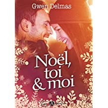 Noël, toi et moi (French Edition)