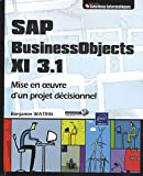 SAP Business Objects XI 3.1 - Mise en oeuvre d'un projet décisionnel
