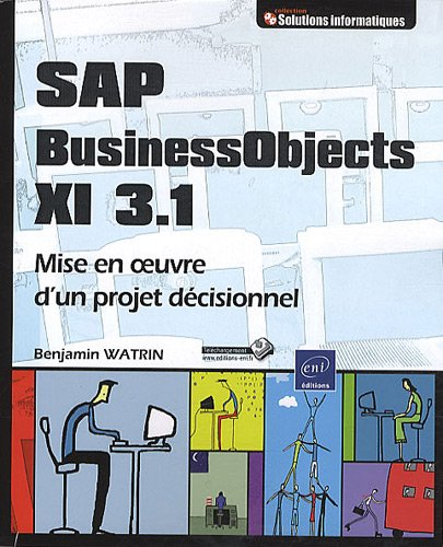 sap-business-objects-xi-31-mise-en-oeuvre-dun-projet-decisionnel