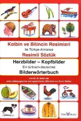 Herzbilder - Kopfbilder: Ein türkisch-deutsches Wörterbuch