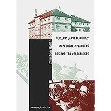 """Der """"Ausländereinsatz"""" in Pforzheim während des zweiten Weltkrieges (Materialien zur Stadtgeschichte)"""