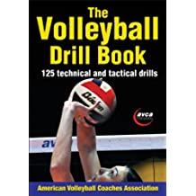 The Volleyball Drill Book: 125 technical and tactical drills (American Volleyball Coaches)