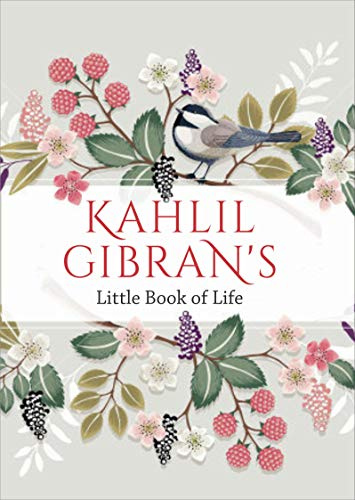 Kahlil Gibran\'s Little Book of Life
