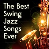 The Best Swing Jazz Songs Ever
