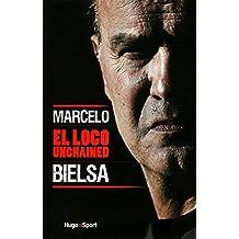 Marcelo Bielsa El Loco Unchained