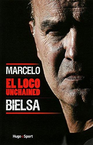 Marcelo Bielsa El Loco Unchained par Thomas Goubin
