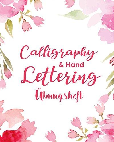 Handlettering Übungsheft: das Praxisbuch zum Nachzeichnen von mehr als 40 Hand Lettering Schriftarten & Alphabeten auf über 200 Seiten -