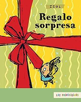 Regalo sorpresa (Los Primerisimos / the First) eBook: Isol: Amazon ...