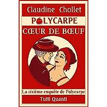 Polycarpe - Tome 6: Cœur de Bœuf