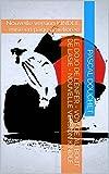 Le Dojo de l'Enfer - Voyage au bout de l'Asie - Nouvelle version KINDLE: Nouvelle version KINDLE mise en page améliorée (French Edition)