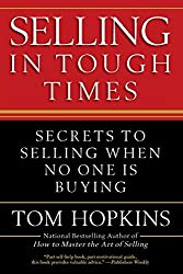 Selling in Tough Times: Secrets to Selling When No One Is Buying by Tom Hopkins (2011-02-07)