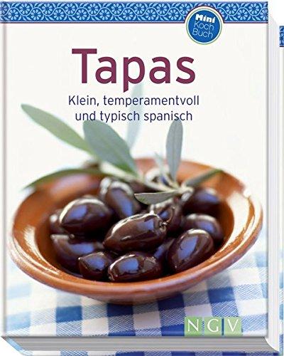 Tapas (Minikochbuch): Klein, temperamentvoll und typisch spanisch (Kochen Spanisch)