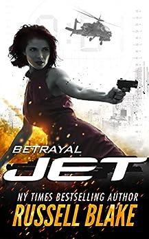 JET - Betrayal: (Volume 2) (English Edition) par [Blake, Russell]