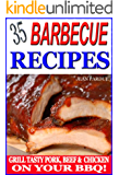 35 Barbecue Recipes: Grill Tasty Pork, Beef & Chicken on Your BBQ (English Edition)