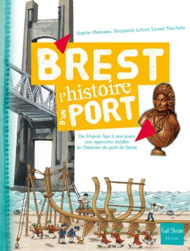 Brest - L'histoire d'un port du Moyen-age à nos jours