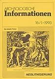 Archäologische Informationen. Bd. 16, Heft 1, 1993. Mitteilungen zur Ur- und Frühgeschichte. Das aktuelle Thema: Neolithisierung