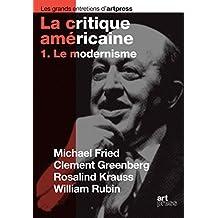 La critique américaine : Tome 1, Le modernisme
