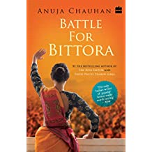 Battle For Bittora : The Story Of India's Most Passionate LokSabha Contest