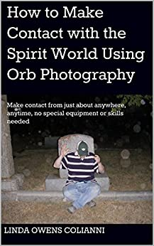 How to Make Contact with the Spirit World Using Orb ...